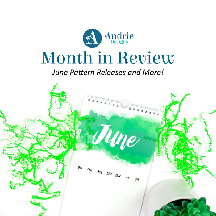 Andrie Designs Month in Review - June 2018