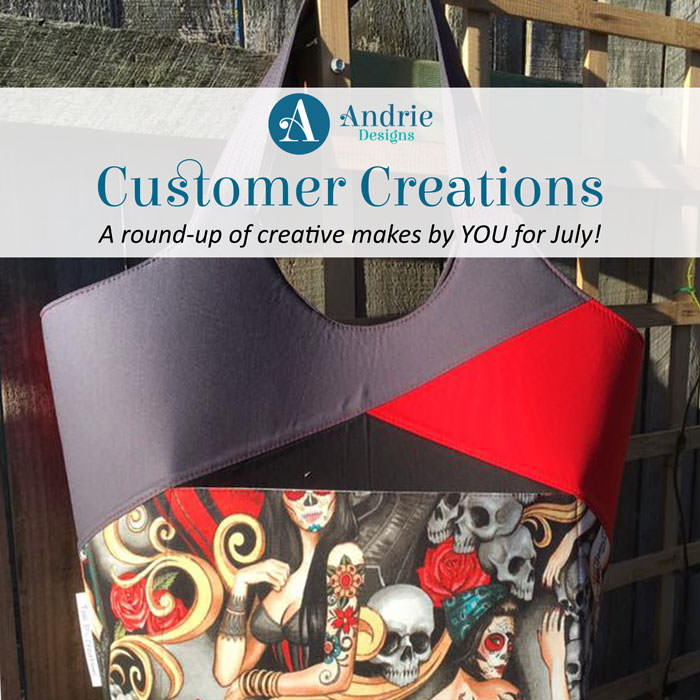 Customer Creations July - Andrie Designs