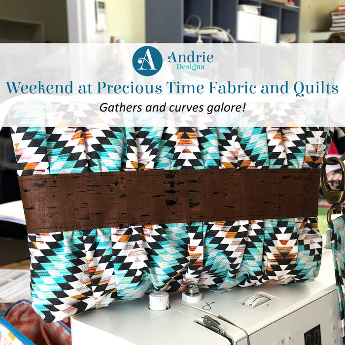 Weekend at Precious Time Fabric and Quilts - Andrie Designs
