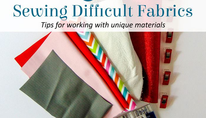 Sewing Difficult and Unique Fabrics: Part 1
