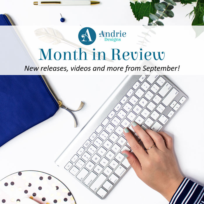 Month in Review - September 2018 - Andrie Designs