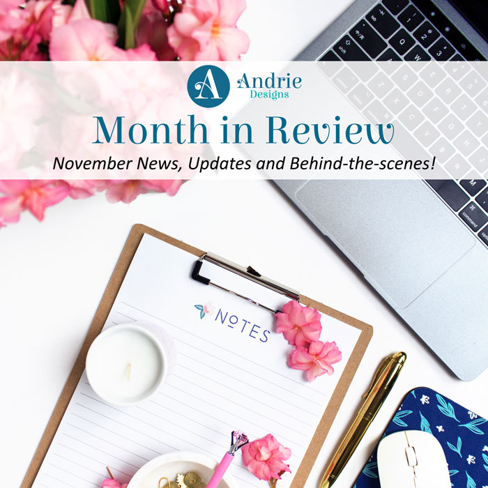 Andrie Designs Month in Review - November 2018