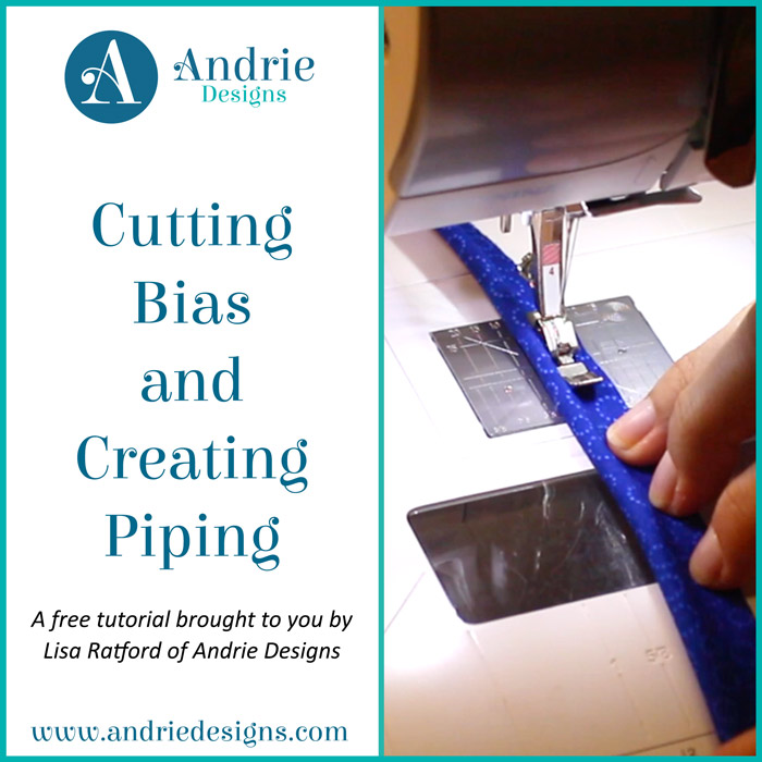 Cutting Bias and Creating Piping - Andrie Designs