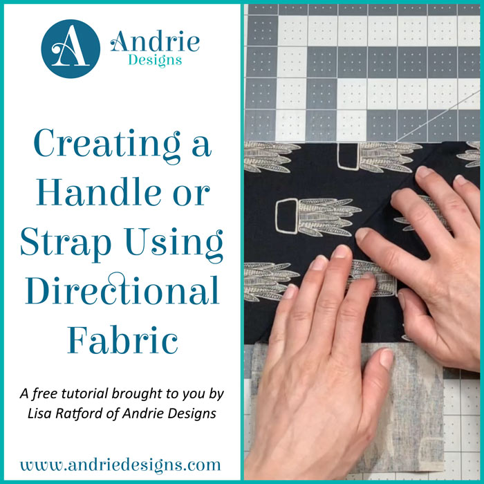 Creating a Handle or Strap Using Directional Fabric - Andrie Designs