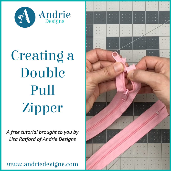 Creating a Double Pull Zipper - FREE Video Tutorial - Andrie Designs