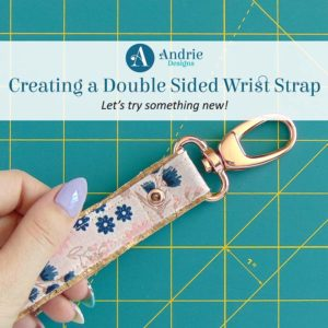 Creating a Double Sided Wrist Strap - Andrie Designs