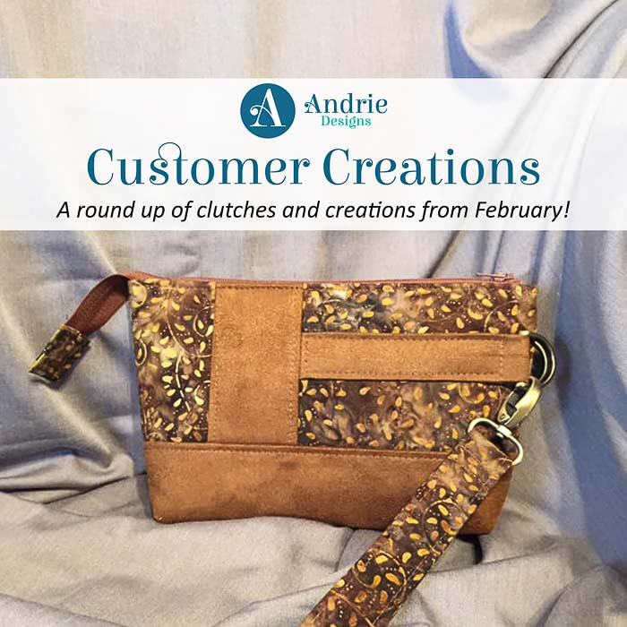 Customer Creations - February 2019 - Andrie Designs