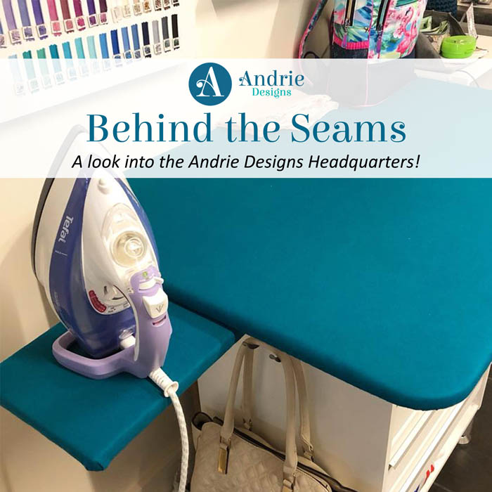 Behind the Seams at Andrie Designs - Andrie Designs