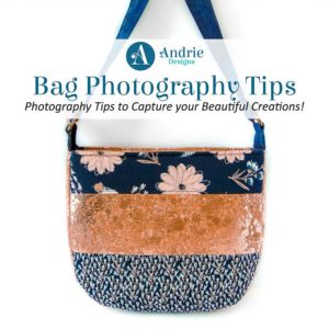 Bag Photography Tips - Andrie Designs