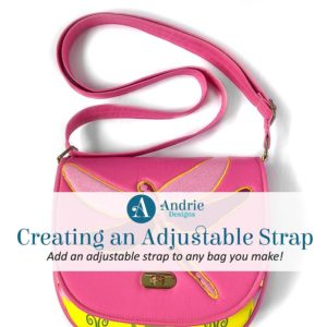 Creating and Adjustable Strap - Andrie Designs