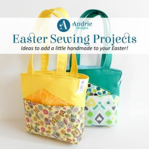 Easter Sewing Projects - Andrie Designs