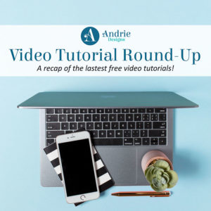 Video Tutorial Round-Up - Andrie Designs