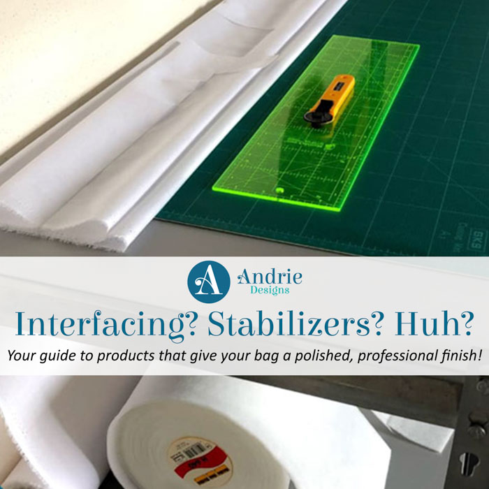 Interfacing? Stabilizers? Huh? - Andrie Designs