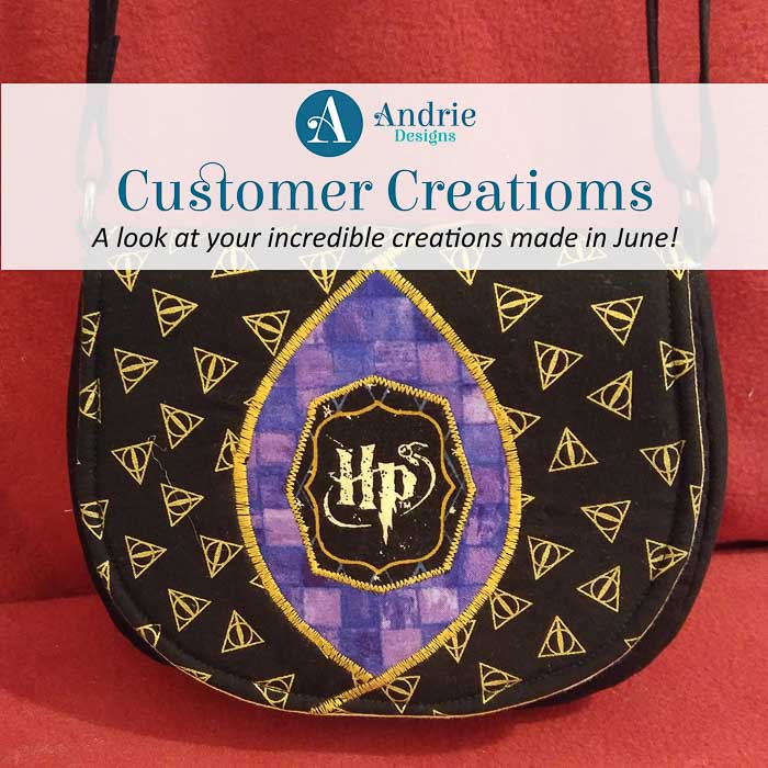 Customer Creations - June 2019 - Andrie Designs