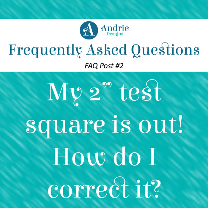 Frequently Asked Questions Post #2 - Andrie Designs