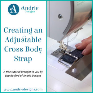 Creating an Adjustable Cross Body Strap - Andrie Designs