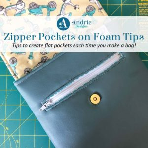 Zipper Pockets on Foam - Tips - Andrie Designs