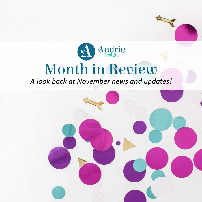 Andrie Designs Month in Review - November 2019