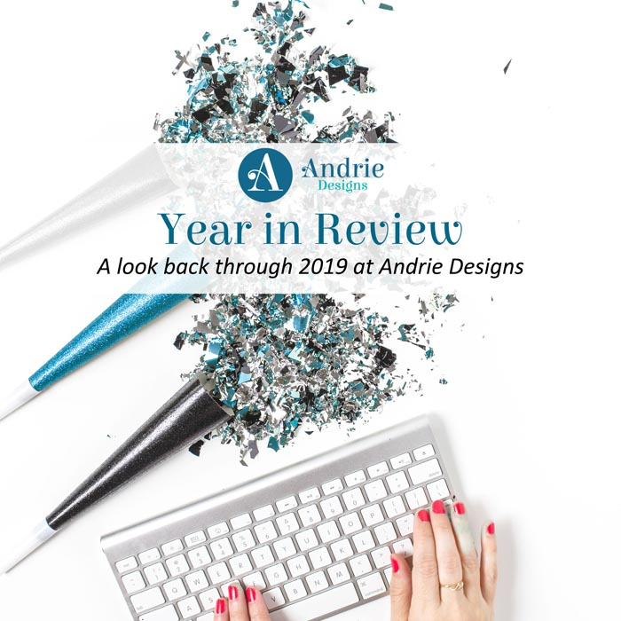 Andrie Designs Year in Review - 2019