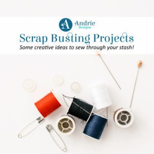 Scrap Busting Projects - Andrie Designs