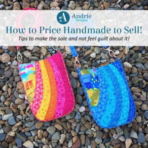 How to Price Handmade to Sell - Andrie Designs