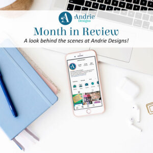 Month in Review - July 2020 - Andrie Designs