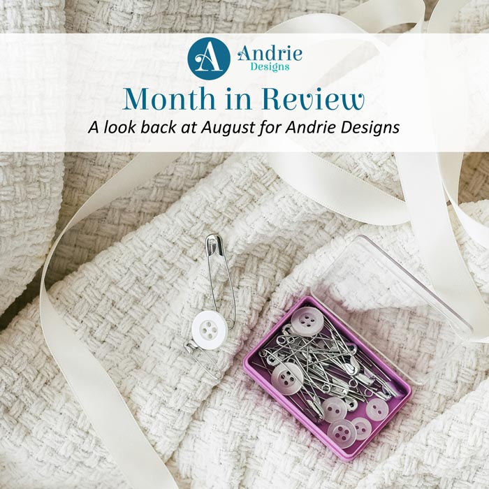 Month in Review - August 2020 - Andrie Designs