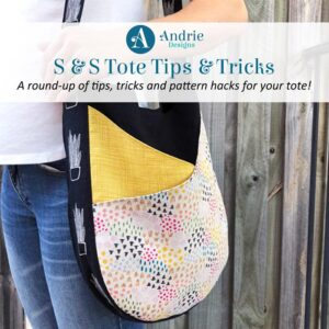S & S Tote Tips and Tricks - Andrie Designs