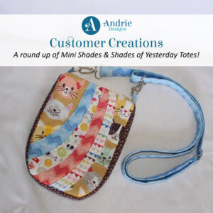 Customer Creations - Mini Shades & Shades of Yesterday - Andrie Designs