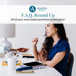 FAQ Round Up - Andrie Designs