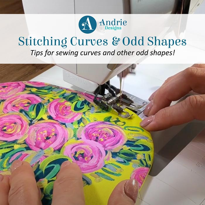 Stitching Curves and Odd Shapes- Andrie Designs