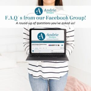 F.A.Q's from our Facebook Group! - Andrie Designs